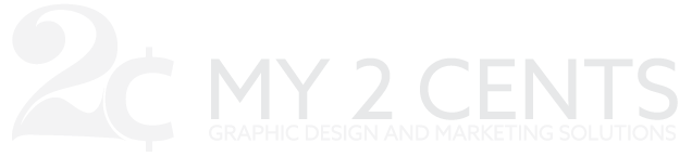 My 2 Cents Graphic Design and Marketing Solutions